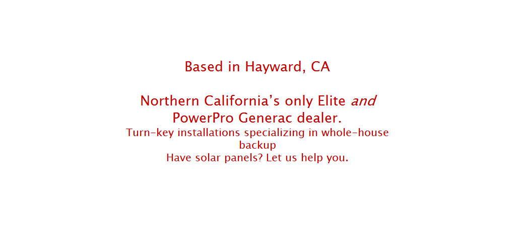 Northern California's only elite and PowePro Generac Dealer